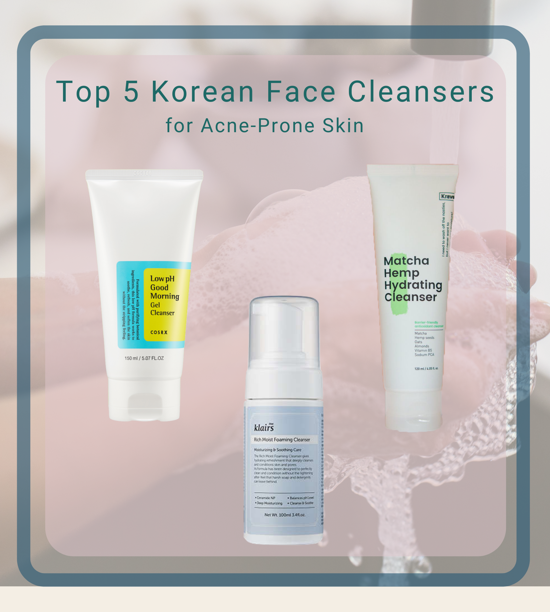 Top 5 Gentle Korean Face Cleansers for Acne-Prone Skin