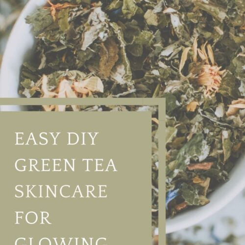 Easy DIY Green Tea Skincare for Glowing skin